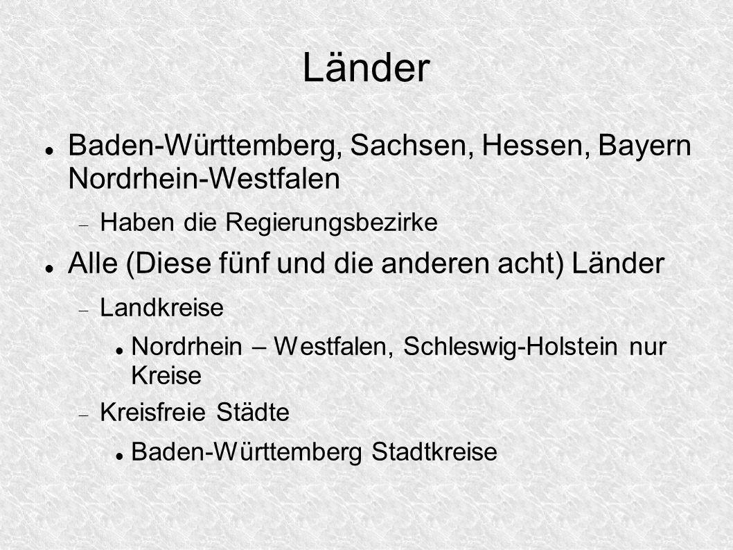 Länder Baden-Württemberg, Sachsen, Hessen, Bayern Nordrhein-Westfalen