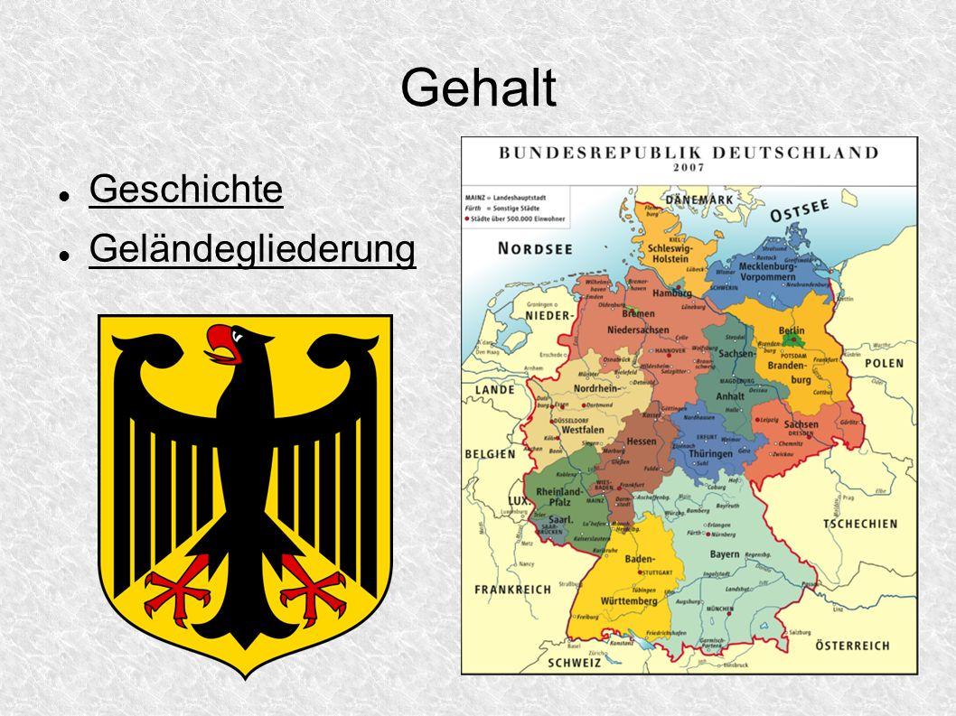 Gehalt Geschichte Geländegliederung