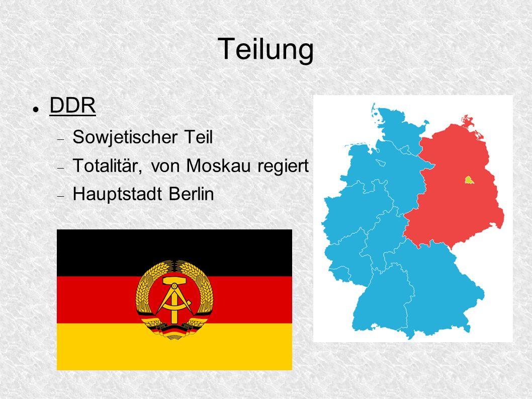 Teilung DDR Sowjetischer Teil Totalitär, von Moskau regiert