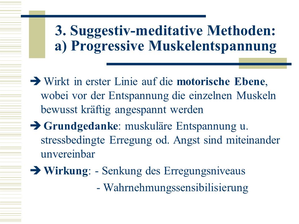 3. Suggestiv-meditative Methoden: a) Progressive Muskelentspannung
