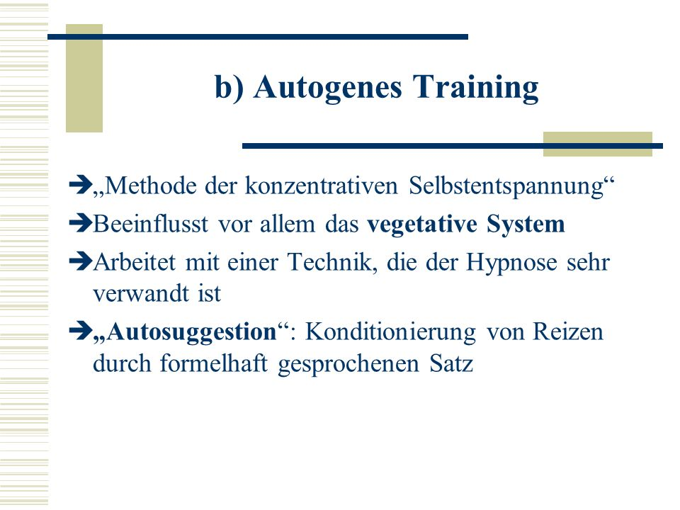 "b) Autogenes Training ""Methode der konzentrativen Selbstentspannung"