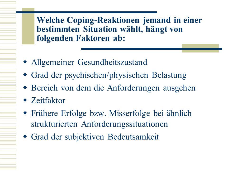 Welche Coping-Reaktionen jemand in einer bestimmten Situation wählt, hängt von folgenden Faktoren ab: