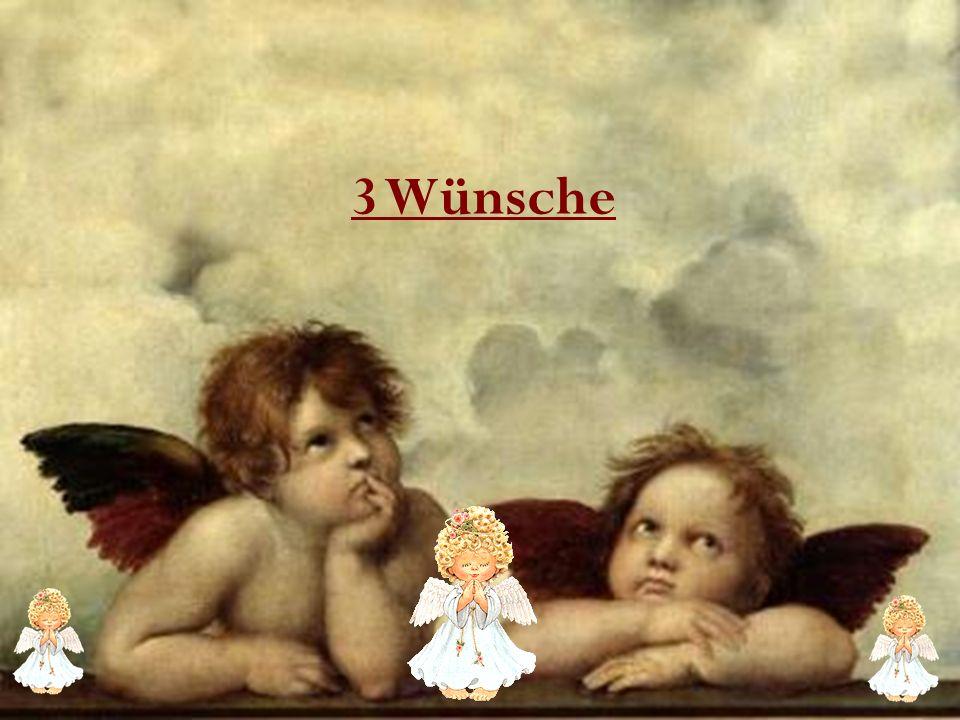3 Wünsche
