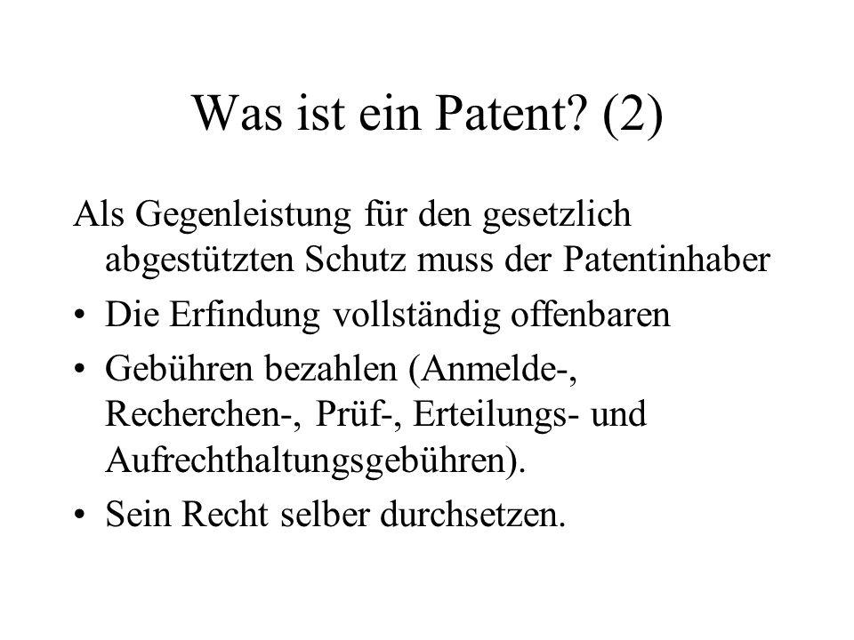 Was ist ein Patent (2) Als Gegenleistung für den gesetzlich abgestützten Schutz muss der Patentinhaber.