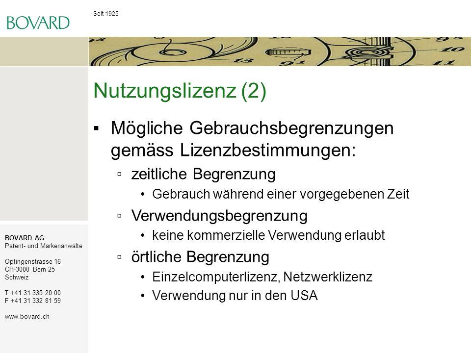 Nutzungslizenz (2) Mögliche Gebrauchsbegrenzungen gemäss Lizenzbestimmungen: zeitliche Begrenzung.