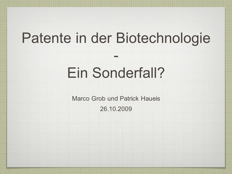 Patente in der Biotechnologie - Ein Sonderfall
