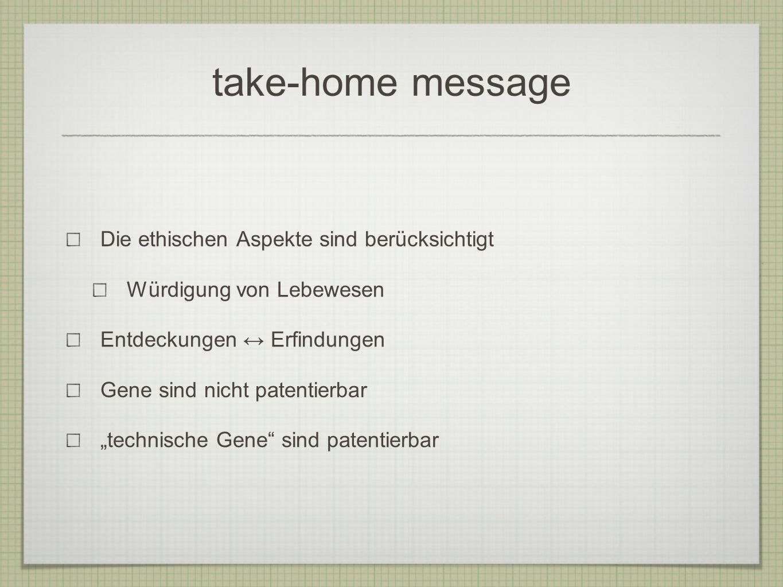 take-home message Die ethischen Aspekte sind berücksichtigt