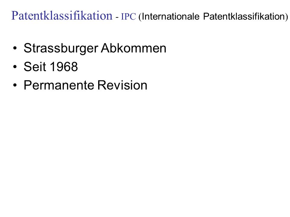 Patentklassifikation - IPC (Internationale Patentklassifikation)