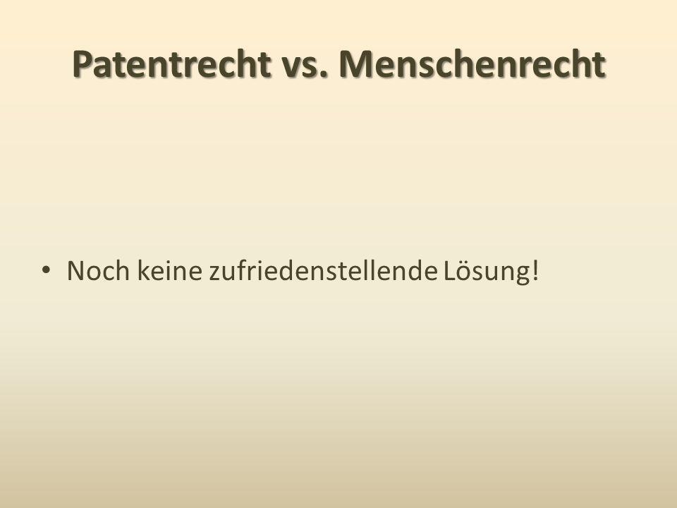 Patentrecht vs. Menschenrecht