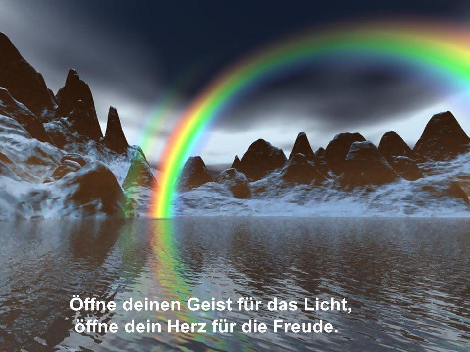Öffne deinen Geist für das Licht,