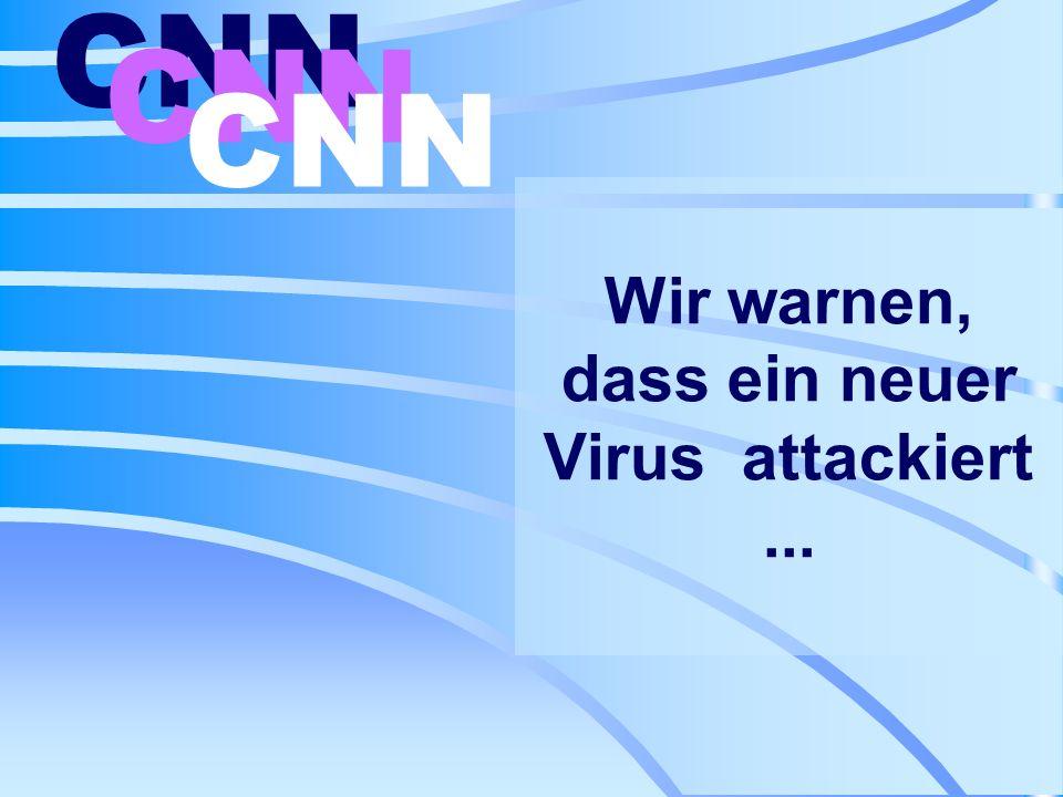 Wir warnen, dass ein neuer Virus attackiert ...
