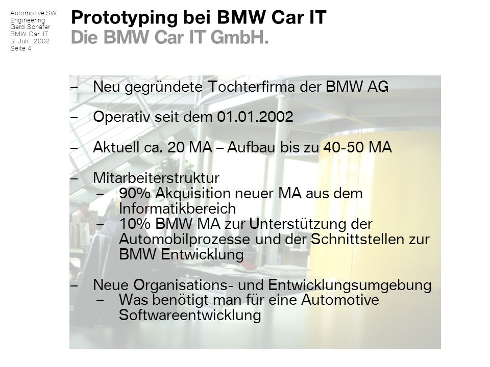Prototyping bei BMW Car IT Die BMW Car IT GmbH.