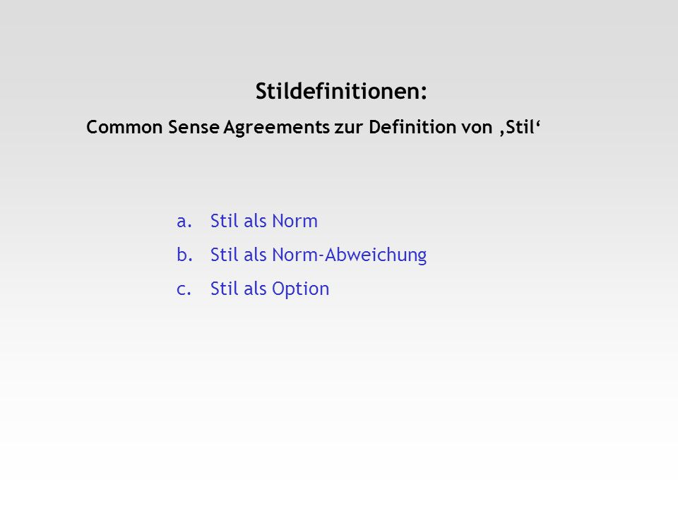 Stildefinitionen: Common Sense Agreements zur Definition von 'Stil'