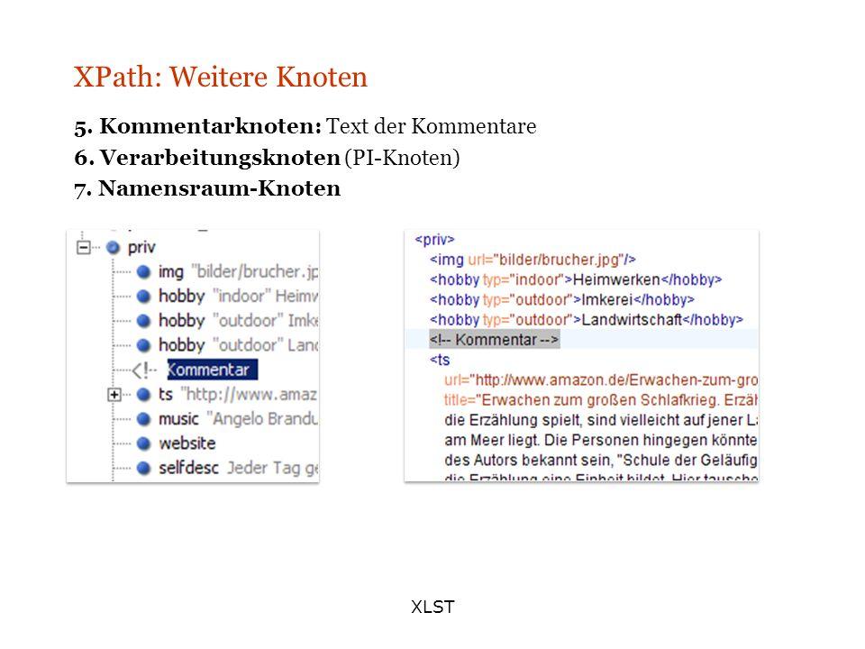 XPath: Weitere Knoten 5. Kommentarknoten: Text der Kommentare