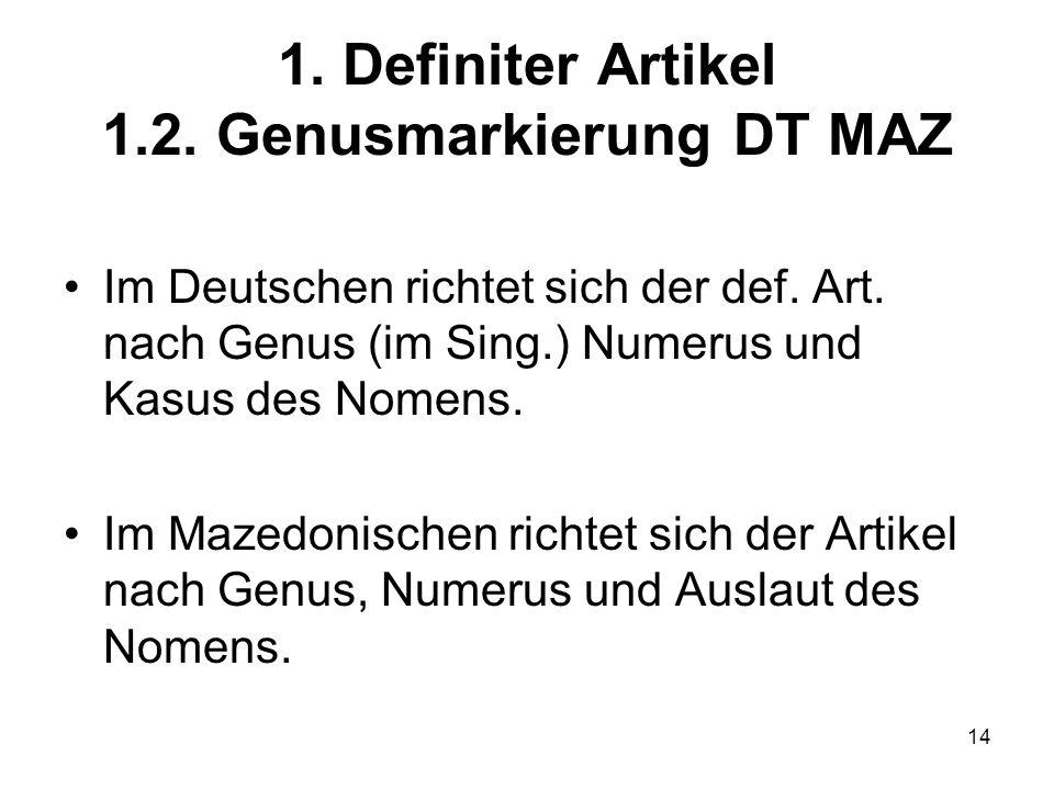 1. Definiter Artikel 1.2. Genusmarkierung DT MAZ