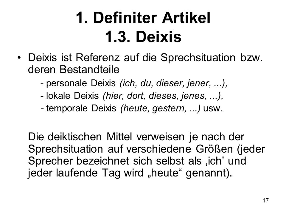 1. Definiter Artikel 1.3. Deixis
