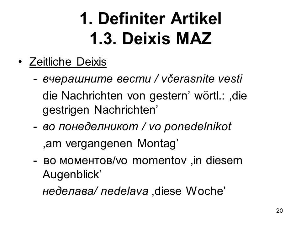 1. Definiter Artikel 1.3. Deixis MAZ
