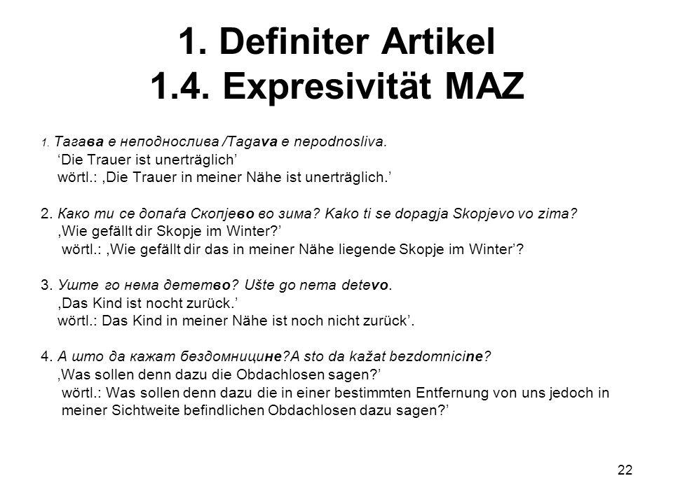 1. Definiter Artikel 1.4. Expresivität MAZ