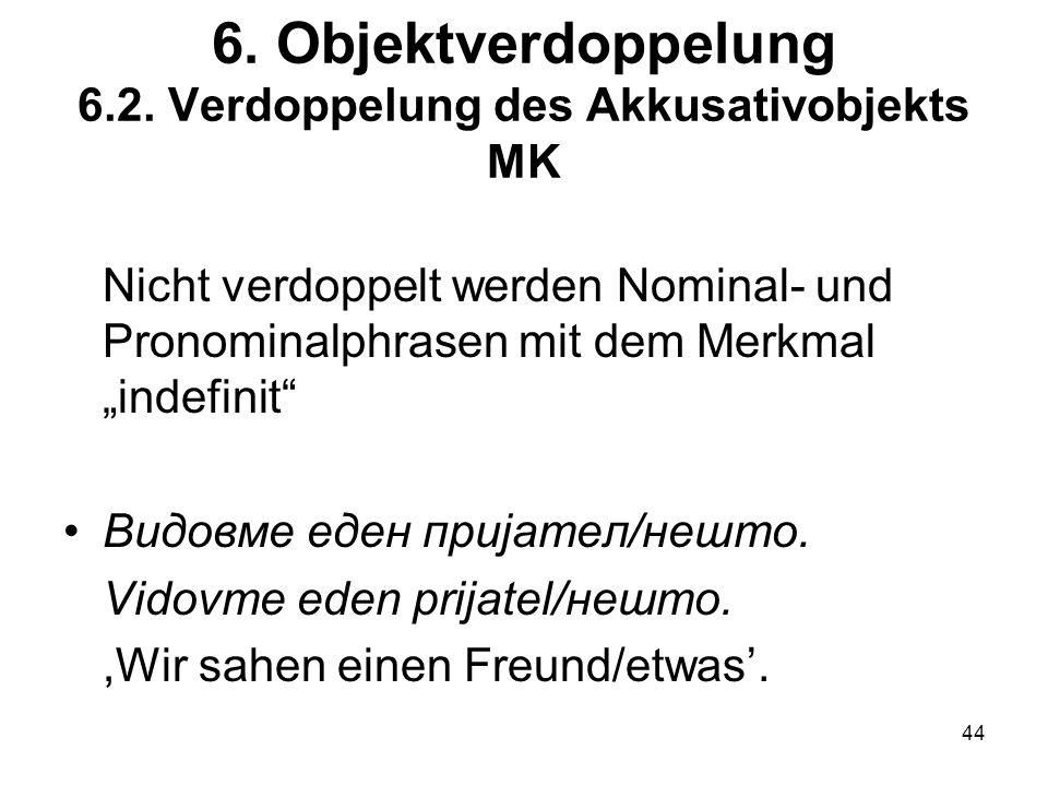6. Objektverdoppelung 6.2. Verdoppelung des Akkusativobjekts MK
