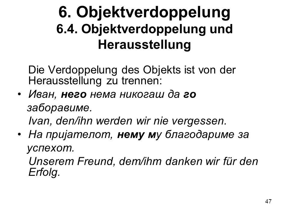 6. Objektverdoppelung 6.4. Objektverdoppelung und Herausstellung
