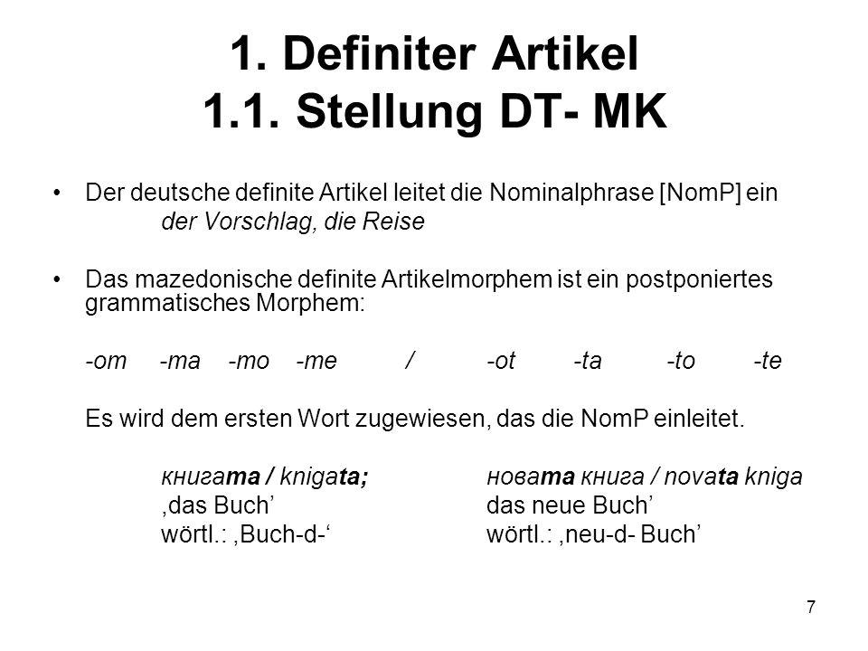 1. Definiter Artikel 1.1. Stellung DT- MK