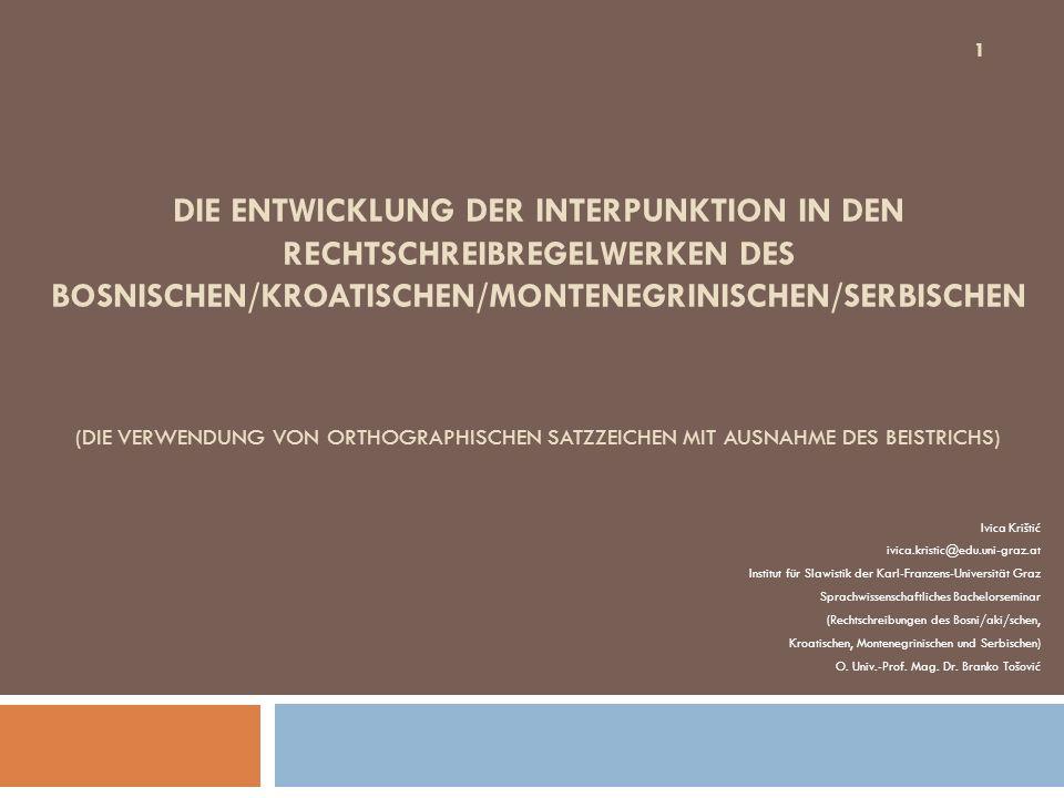 Die Entwicklung der Interpunktion in den Rechtschreibregelwerken des Bosnischen/Kroatischen/Montenegrinischen/Serbischen (Die Verwendung von orthographischen Satzzeichen mit Ausnahme des Beistrichs)