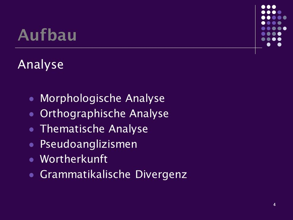 Aufbau Analyse Morphologische Analyse Orthographische Analyse