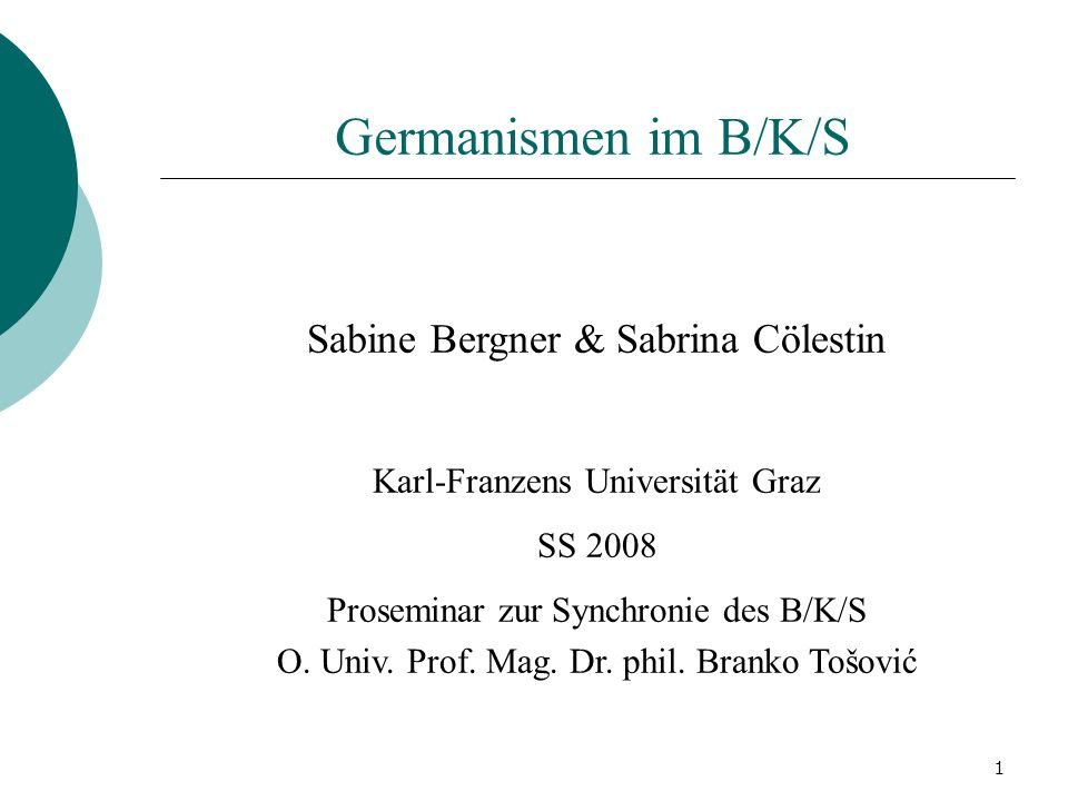 Germanismen im B/K/S Sabine Bergner & Sabrina Cölestin