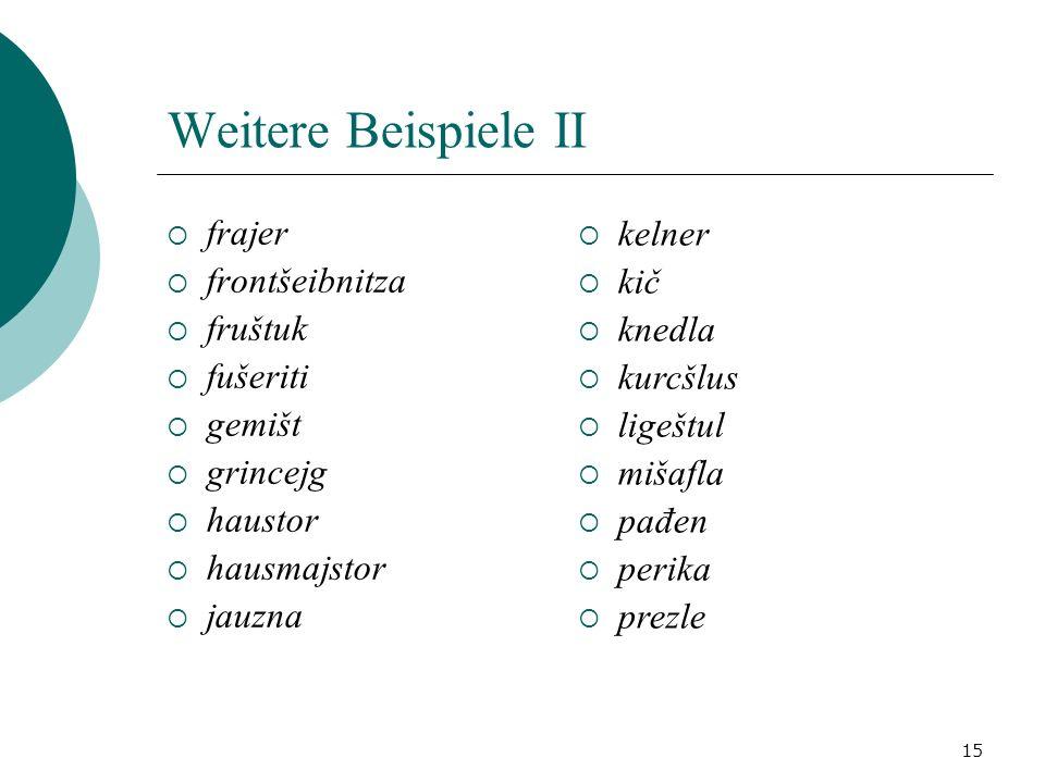 Weitere Beispiele II frajer kelner frontšeibnitza kič fruštuk knedla