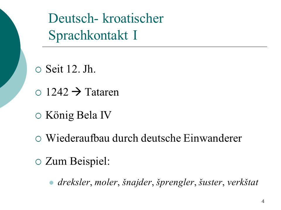 Deutsch- kroatischer Sprachkontakt I