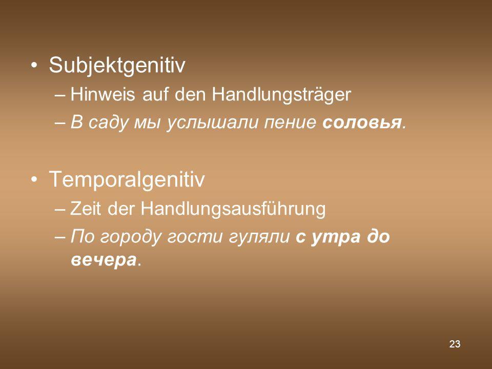 Subjektgenitiv Temporalgenitiv Hinweis auf den Handlungsträger