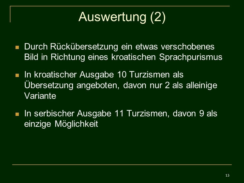 Auswertung (2) Durch Rückübersetzung ein etwas verschobenes Bild in Richtung eines kroatischen Sprachpurismus.