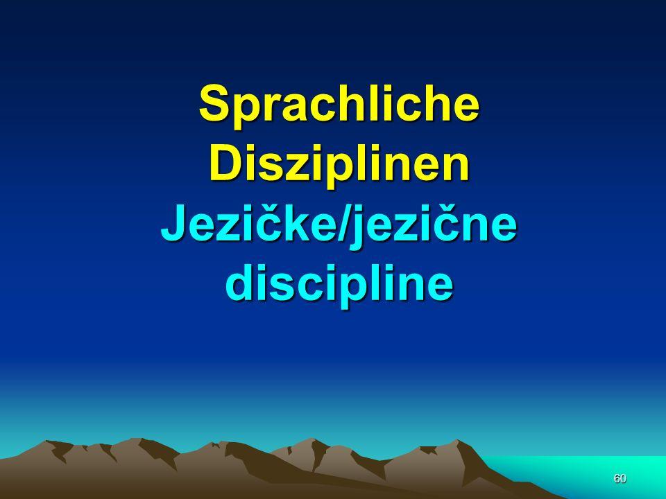 Sprachliche Disziplinen Jezičke/jezične discipline