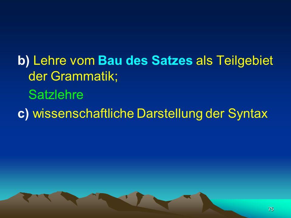 b) Lehre vom Bau des Satzes als Teilgebiet der Grammatik;