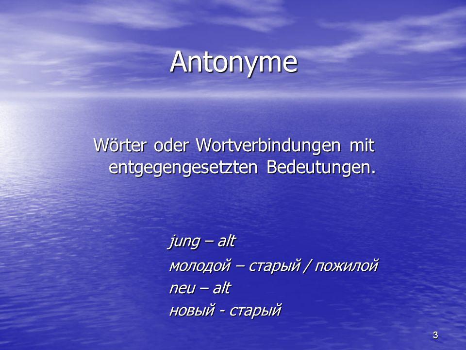 Wörter oder Wortverbindungen mit entgegengesetzten Bedeutungen.