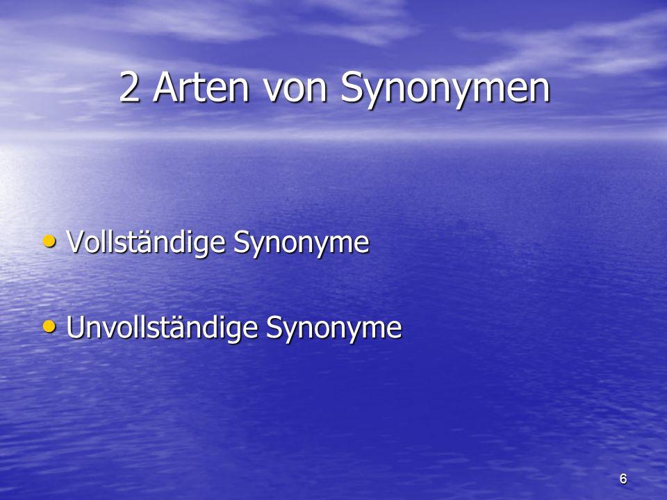2 Arten von Synonymen Vollständige Synonyme Unvollständige Synonyme