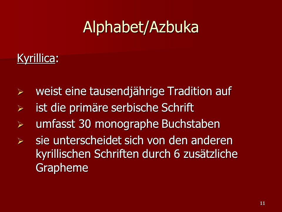 Alphabet/Azbuka Kyrillica: weist eine tausendjährige Tradition auf