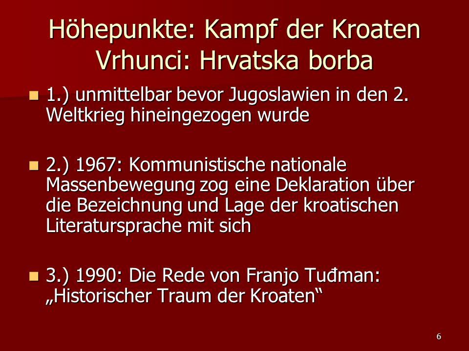 Höhepunkte: Kampf der Kroaten Vrhunci: Hrvatska borba