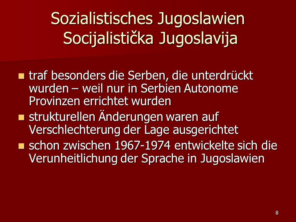 Sozialistisches Jugoslawien Socijalistička Jugoslavija