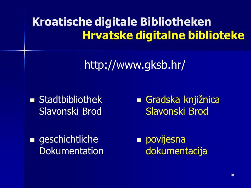Kroatische digitale Bibliotheken Hrvatske digitalne biblioteke