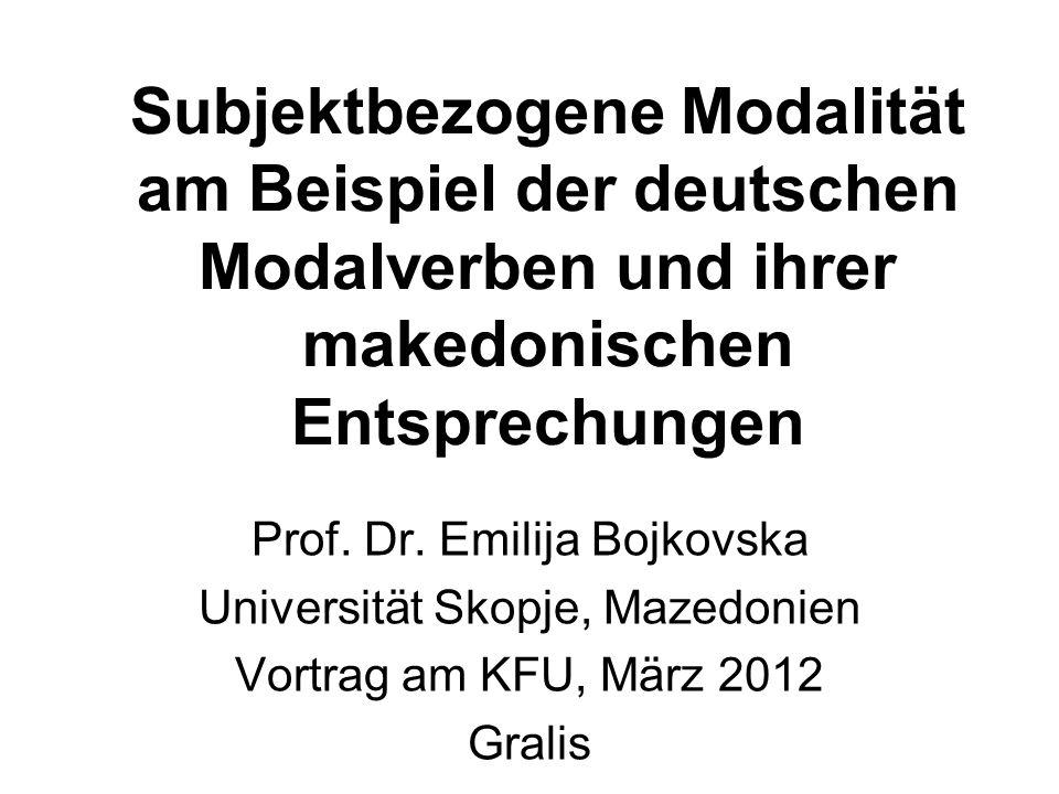 Subjektbezogene Modalität am Beispiel der deutschen Modalverben und ihrer makedonischen Entsprechungen