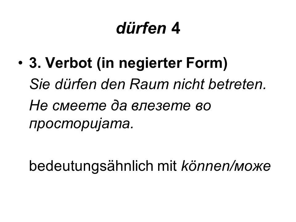dürfen 4 3. Verbot (in negierter Form)