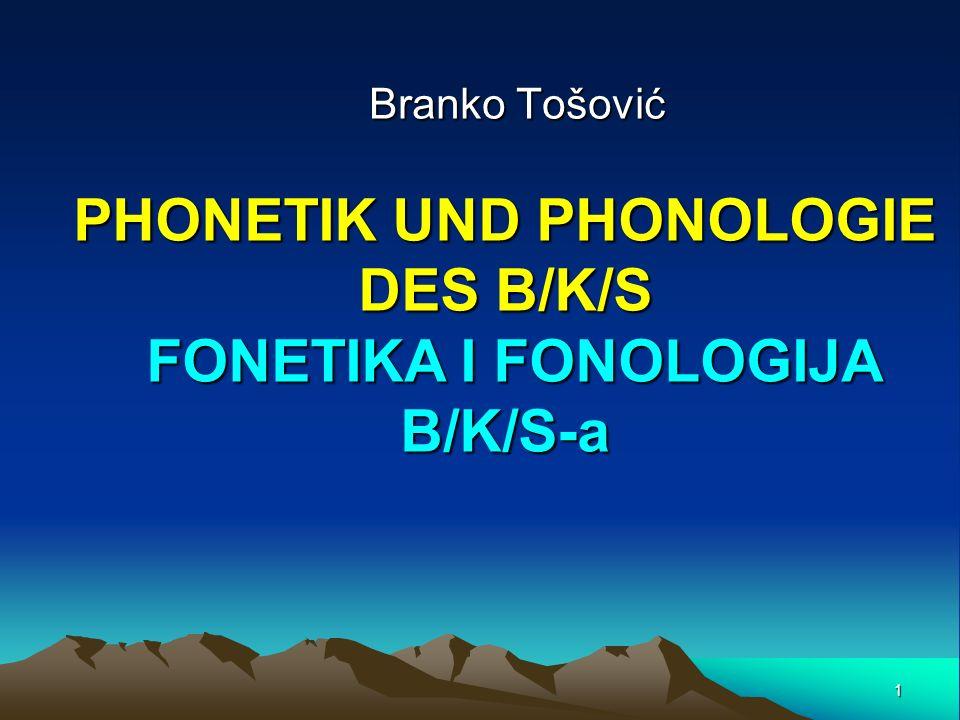 PHONETIK UND PHONOLOGIE DES B/K/S FONETIKA I FONOLOGIJA B/K/S-a