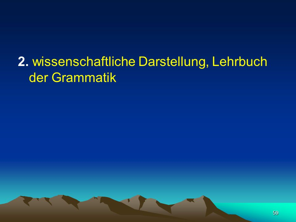 2. wissenschaftliche Darstellung, Lehrbuch der Grammatik