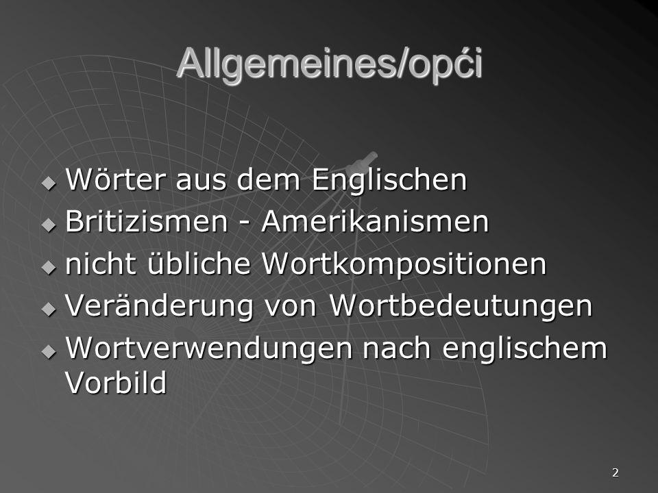 Allgemeines/opći Wörter aus dem Englischen Britizismen - Amerikanismen