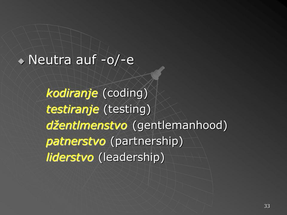 Neutra auf -o/-e kodiranje (coding) testiranje (testing)