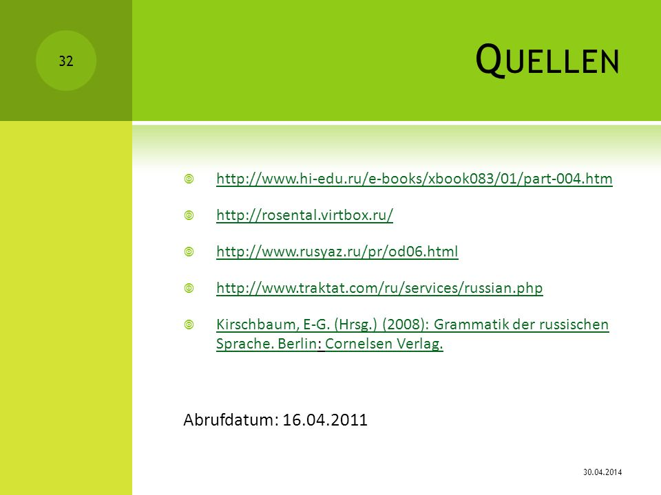 Quellenhttp://www.hi-edu.ru/e-books/xbook083/01/part-004.htm. http://rosental.virtbox.ru/ http://www.rusyaz.ru/pr/od06.html.