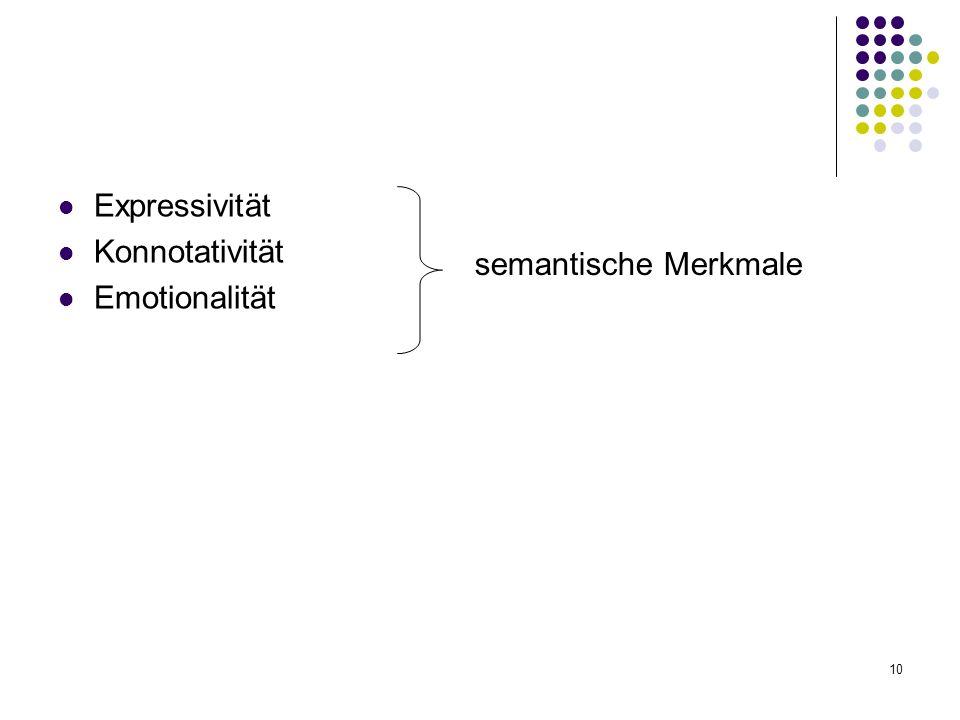 Expressivität Konnotativität Emotionalität semantische Merkmale