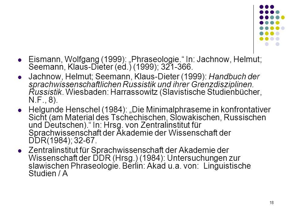 "Eismann, Wolfgang (1999): ""Phraseologie"