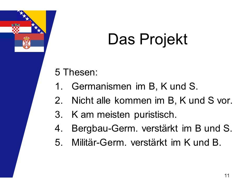 Das Projekt 5 Thesen: Germanismen im B, K und S.